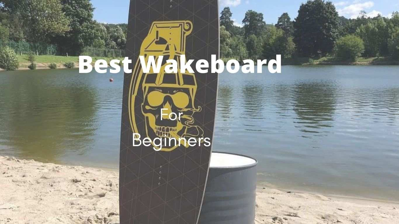 Read more about the article Best Wakeboards For Beginners